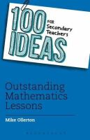 OLLERTON MIKE - 100 IDEAS FOR TEACHING MATHEMATICS - 9781408194874 - V9781408194874