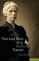 Tom Murphy - The Last Days of a Reluctant Tyrant (Modern Plays) - 9781408199947 - KSG0021077