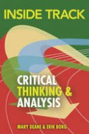 Deane, Mary, Borg, Erik - Inside Track to Critical Thinking and Analysis - 9781408236970 - V9781408236970