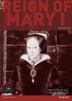 Tittler, Robert, Richards, Judith - The Reign of Mary I (Seminar Studies in History) - 9781408245347 - V9781408245347