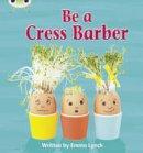 Lynch, Emma - Phonics Bug: Be a Cress Barber Phase 4 (N-F) - 9781408260685 - V9781408260685