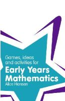 Alice Hansen - Games, Ideas & Activities for Early Years Mathematics (Classroom Gems) - 9781408284841 - V9781408284841