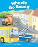 Wilson, Rachel - Penguin Kids 1 Wheels Go Round Reader CLIL (Penguin Kids (Graded Readers)) (French Edition) - 9781408288221 - V9781408288221
