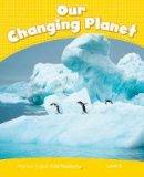 Degnan-Veness, Coleen - Penguin Kids 6 Our Changing Planet Reader CLIL - 9781408288467 - V9781408288467