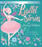 Pirotta, Saviour - Orchard Ballet Stories for Young Children - 9781408303139 - V9781408303139