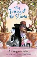Andrew Matthews - Taming of the Shrew (Shakespeare Stories) - 9781408305058 - 9781408305058