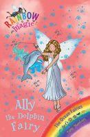 Meadows, Daisy - Ally the Dolphin Fairy (Rainbow Magic) - 9781408308158 - V9781408308158