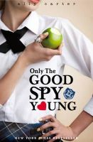 Carter, Ally - Only The Good Spy Young (Gallagher Girls) - 9781408309544 - KIN0033218
