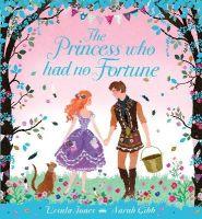Jones, Ursula - The Princess Who Had No Fortune - 9781408312773 - 9781408312773