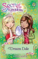 Banks, Rosie - Dream Dale 9 (Secret Kingdom) - 9781408323786 - V9781408323786