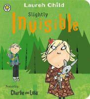 Child, Lauren - Slightly Invisible (Charlie and Lola) - 9781408326114 - V9781408326114