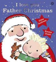 Andreae, Giles - I Love You, Father Christmas - 9781408329344 - V9781408329344
