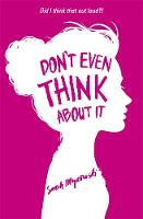 Mlynowski, Sarah - Don't Even Think About It - 9781408331569 - KAK0007027