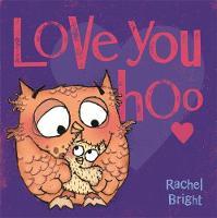 Bright, Rachel - Love You Hoo - 9781408331705 - V9781408331705