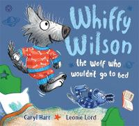 Hart, Caryl - Whiffy Wilson: The Wolf Who Wouldn't go to Bed - 9781408332559 - V9781408332559