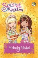 Banks, Rosie - Melody Medal (Secret Kingdom) - 9781408332887 - 9781408332887