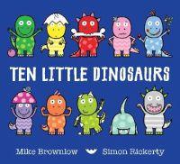 Brownlow, Mike - Ten Little Dinosaurs - 9781408334010 - V9781408334010