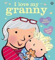 Andreae, Giles - I Love My Granny - 9781408335901 - V9781408335901