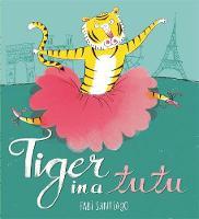 Santiago, Fabi - Tiger in a Tutu - 9781408336892 - V9781408336892