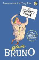 Anholt, Laurence - My Freaky Family 7: Brave Bruno - 9781408337622 - V9781408337622