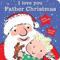 Andreae, Giles - I Love You, Father Christmas - 9781408338087 - V9781408338087