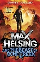 Jobling, Curtis - Max Helsing and the Beast of Bone Creek: Book 2 - 9781408341971 - V9781408341971