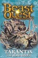 Blade, Adam - Tarantix the Bone Spider: Series 21 Book 3 (Beast Quest) - 9781408343319 - 9781408343319