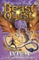 Blade, Adam - Lypida the Shadow Fiend: Series 21 Book 4 (Beast Quest) - 9781408343333 - 9781408343333