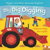 Mayo, Margaret - Dig Dig Digging (Awesome Engines) - 9781408345597 - V9781408345597