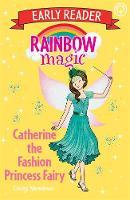 Meadows, Daisy - Catherine the Fashion Princess Fairy (Rainbow Magic Early Reader) - 9781408345757 - V9781408345757