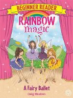 Meadows, Daisy - A Fairy Ballet: Book 7 (Rainbow Magic Beginner Reader) - 9781408345818 - V9781408345818