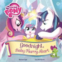 Vogel, Michael, My Little Pony - Goodnight, Baby Flurry Heart: Picture Book (My Little Pony) - 9781408346433 - V9781408346433