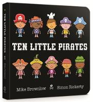 Brownlow, Mike - Ten Little Pirates: Board Book - 9781408346457 - V9781408346457