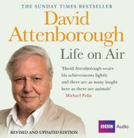 Attenborough, David - David Attenborough: Life on Air: Revised and Updated Edition (BBC Audio) - 9781408467503 - V9781408467503
