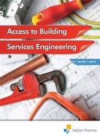 Sutherland, Jon - Access to Building Services Engineering Levels 1 and 2. Jon Sutherland ... [Et Al.] - 9781408515341 - V9781408515341