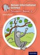 Benham, David, Chiacchiera, Moreno - Nelson International Science: Student Book 1 - 9781408517208 - V9781408517208