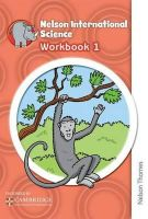 Benham, David, Chiacchiera, Moreno - Nelson International Science: Workbook 1 - 9781408517260 - V9781408517260
