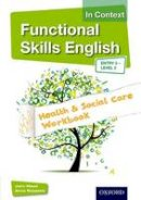 Meed, John, Rossetti, Anna - Functional Skills English in Context - Health & Social Care Workbook Entry3 - Level 2 - 9781408518328 - V9781408518328