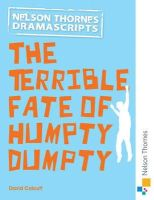 Calcutt, David - Nelson Thornes Dramascripts the Terrible Fate of Humpty Dumpty - 9781408519967 - V9781408519967