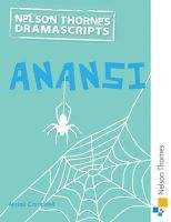Campbell, Alistair - Nelson Thornes Dramascripts Anansi - 9781408519998 - V9781408519998