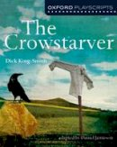 King-Smith, Dick, Jamieson, Daniel - Nelson Thornes Dramascripts The Crowstarver - 9781408520543 - V9781408520543