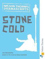 Standerline, Joe - Nelson Thornes Dramascripts Stone Cold - 9781408520550 - V9781408520550