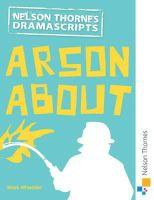 Wheeller, Mark - Nelson Thornes Dramascripts Arson About - 9781408520574 - V9781408520574