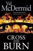 Val McDermid - Cross and Burn (Tony Hill &Carol Jordan, # 8). - 9781408704561 - V9781408704561
