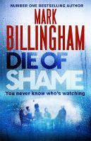 Mark Billingham - Die of Shame - 9781408704837 - KSG0019870