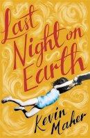 Maher, Kevin - Last Night on Earth - 9781408705087 - KHN0000318