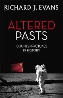 Richard J. Evans - Altered Pasts - 9781408705537 - V9781408705537