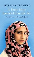 Fleming, Melissa - A Hope More Powerful than the Sea - 9781408708446 - V9781408708446