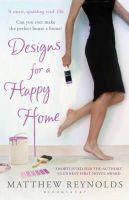 Matthew Reynolds - Designs for a Happy Home - 9781408801055 - KTG0007809