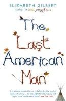Elizabeth Gilbert - The Last American Man - 9781408801161 - V9781408801161